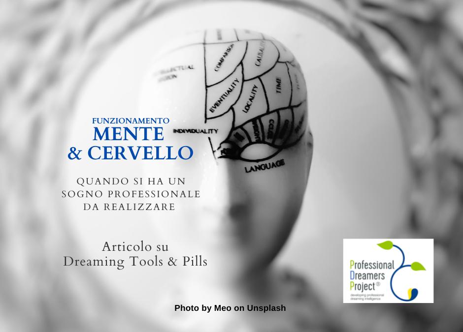 Anatomia del Sogno: come funzionano cervello e mente quando abbiamo un sogno professionale da realizzare?
